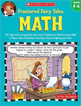 FunnyBone Books: Fractured Fairy Tales: Math: 25 Tales With Computation and Word Problems to Reinforce Key Skills in Place Value, Estimation, Rounding, Money, Graphing, and More