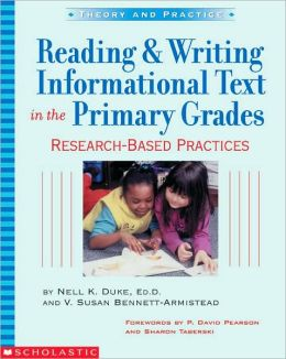Reading and Writing Informational Text in the Primary Grades: Research-Based Practices