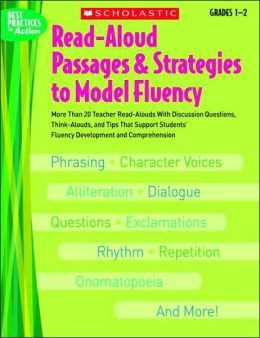 Read-Aloud Passages & Strategies to Model Fluency: Grades 1-2: More Than 20 Teacher Read-Alouds With Discussion Questions, Think-Alouds, and Tips That Support Students' Fluency Development and Comprehension