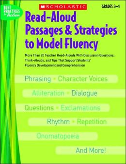 Read-Aloud Passages & Strategies to Model Fluency: Grades 3-4: More Than 20 Teacher Read-Alouds With Discussion Questions, Think-Alouds, and Tips That Support Students' Fluency Development and Comprehension