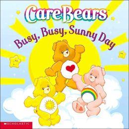 Care Bears: Busy, Busy, Sunny Day!