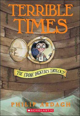 Terrible Times ( Eddie Dickens Trilogy Series #3)