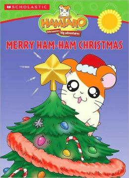Merry Ham-Ham Christmas (Hamtaro) Ellen Field and Steve Haefele