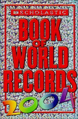 Scholastic Book Of World Records 2004 Jenifer Corr Morse