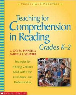 Teaching for Comprehension in Reading, Grades K-2: Theory and Practice