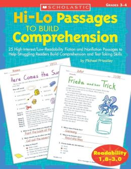 Hi-Lo Passages to Build Comprehension: 25 High-Interest/Low Readability Fiction and Nonfiction Passages to Help Struggling Readers Build Comprehension and Test-Taking Skills