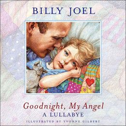 Goodnight, My Angel: A Lullabye