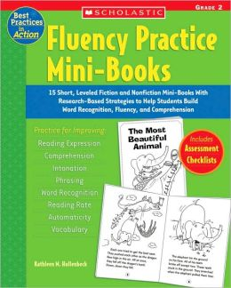 Fluency Practice Mini-Books, Grade 2: 15 Short, Leveled Fiction and Nonfiction Mini-Books with Research-Based Strategies to Help Students Build Word Recognition, Fluency, and Comprehension