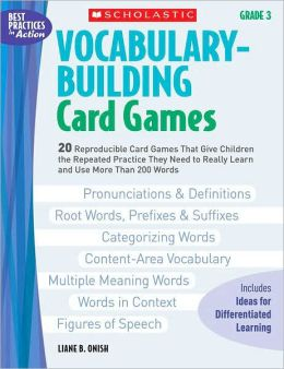 Vocabulary-Building Card Games: Grade 3: 20 Reproducible Card Games That Give Children the Repeated Practice They Need to Really Learn and Use More Than 200 Words