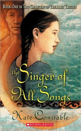 Singer of All Songs (Chanters of Tremaris #1)