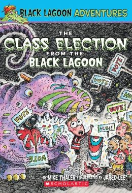The Class Election from the Black Lagoon (Black Lagoon Adventures Series #3)