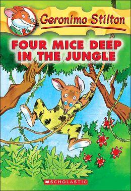 Four Mice Deep in the Jungle (Geronimo Stilton Series #5)