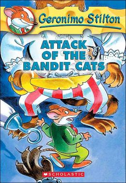 Attack of the Bandit Cats (Geronimo Stilton Series #8)