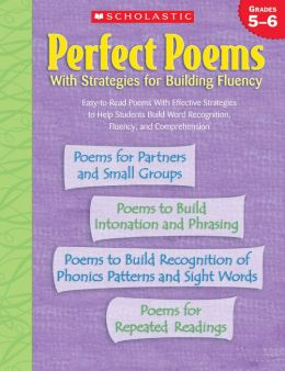 Perfect Poems with Strategies For Building Fluency: Grades 5-6