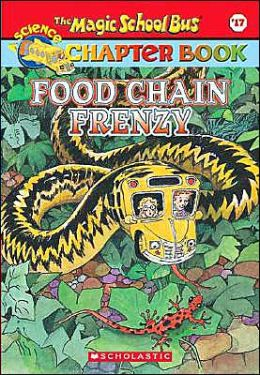 Food Chain Frenzy (Magic School Bus Chapter Books Series #17)