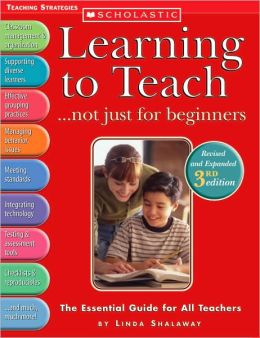 Learning to Teach... Not Just for Beginners: The Essential Guide for All Teachers