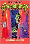 How to Kill a Monster (Goosebumps Series)