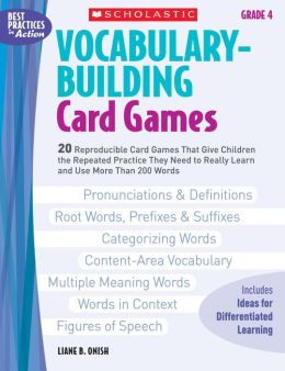 Vocabulary-Building Card Games: Grade 4: 20 Reproducible Card Games That Give Children the Repeated Practice They Need to Really Learn and Use More Than 200 Words
