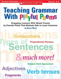 Teaching Grammar with Playful Poems: Grades 3-5