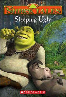 Sleeping Ugly (Shrek Tales Series #1)
