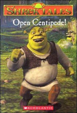 Open Centipede! (Shrek Tales Series #3)