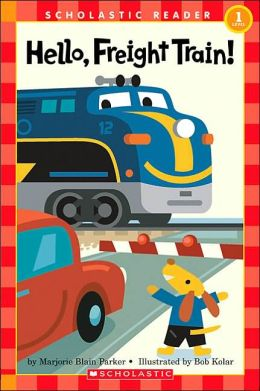 Hello, Freight Train (Scholastic Reader Series)