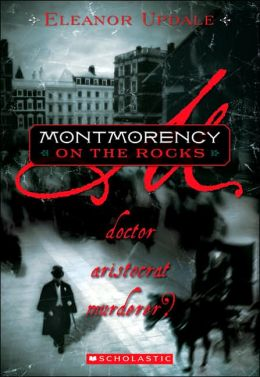 Montmorency on the Rocks: Doctor, Aristocrat, Murderer? (Montmorency Series #2)