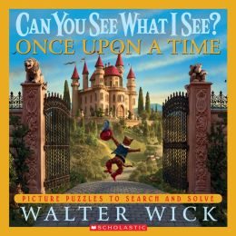 Once Upon a Time: Picture Puzzles to Search and Solve (Can You See What I See? Series)