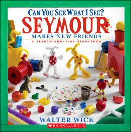 Can You See What I See? Seymour Makes New Friends: A Search-and-Find Storybook