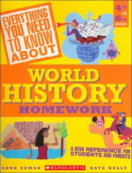 Everything You Need to Know about World History Homework: Grades 4-6(Everything You Need to Know About Series)