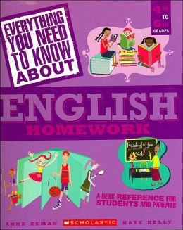 Everything You Need to Know about English Homework (Everything You Need to Know About Series)