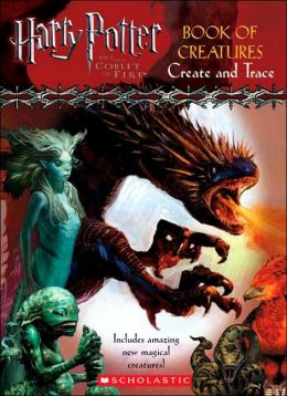 Harry Potter and the Goblet of Fire Book of Creatures: Create and Trace