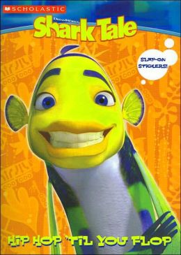 Hip Hop Til You Flop (Shark Tale Series)
