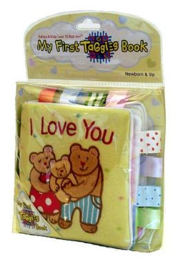 I Love You: My First Taggies Book