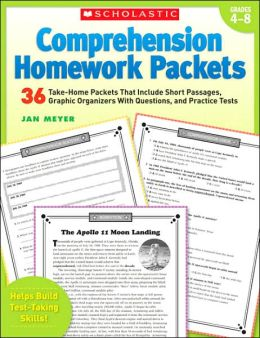 Comprehension Homework Packets Grades 4-8: 36 Take-Home Packets That Include Short Passages, Graphic Organizers with Questions, and Practice Tests