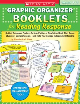 Graphic Organizer Booklets for Reading Response: Grades 4-6: Guided Response Packets for Any Fiction or Nonfiction Book That Boost Students' Comprehension-and Help You Manage Independent Reading