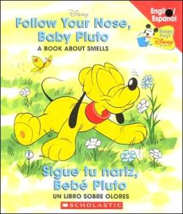 Follow Your Nose, Baby Pluto/Sigue tu nariz, bebé Pluto
