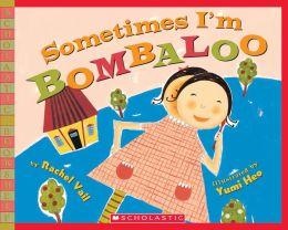 Sometimes I'm Bombaloo (Scholastic Bookshelf Series)