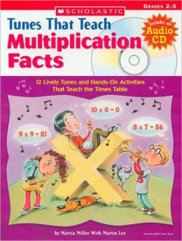Tunes That Teach Multiplication Facts: 12 Lively Tunes and Hands-On Activities That Teach Times Table: Grades 2-5