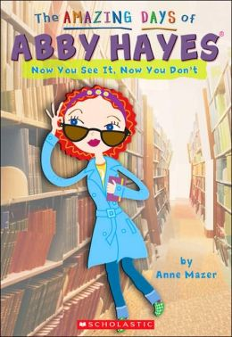 Now You See it, Now You Don't (The Amazing Days of Abby Hayes Series #15)