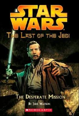 Star Wars The Last of the Jedi #1: The Desperate Mission