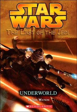 Star Wars The Last of the Jedi #3: Underworld