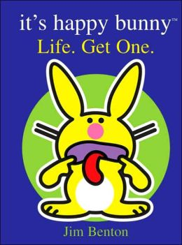Life. Get One. (It's Happy Bunny Series)