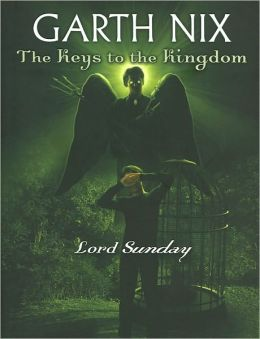 Lord Sunday (Keys to the Kingdom Series #7)