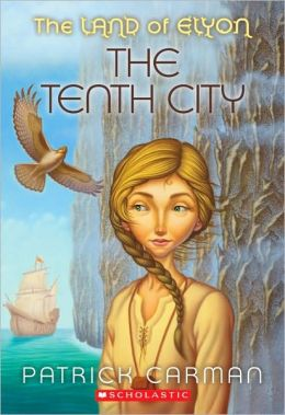 The Tenth City (The Land of Elyon Series #3)