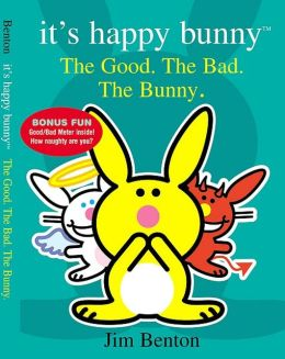 The Good, the Bad, and the Bunny (It's Happy Bunny Series)