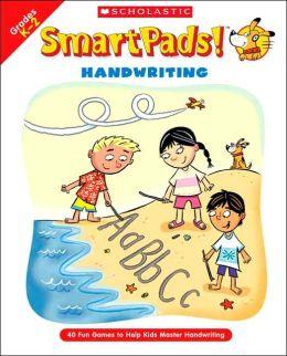 SmartPads! Handwriting: 40 Fun Games to Help Kids Master Handwriting