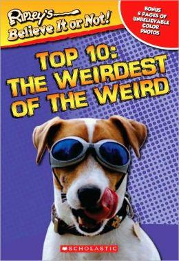 Top Ten: Weirdest Of The Weird