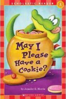 May I Please Have a Cookie? (Scholastic Reader Series: Level 1)