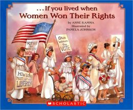 ...If You Lived When Women Won Their Rights